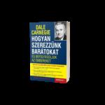 Dale Carnegie - Hogyan szerezzünk barátokat és befolyásoljuk az embereket