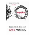 Greg McKeown - Lényeglátás