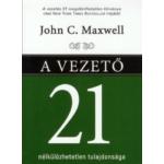 John C. Maxwell - A vezető 21 nélkülözhetetlen tulajdonsága - zsebkönyv