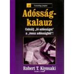 Robert T. Kiyosaki - Sharon L. Lechter - Adósságkalauz
