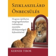 Kerner Tibor - Sziklaszilárd önbecsülés