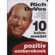 Richard M. Devos - 10 kulcsmondat pozitív embereknek