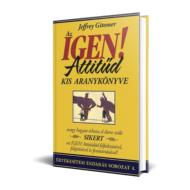 Jeffrey Gitomer - Az IGEN Attitűd kis aranykönyve