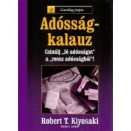 Robert T. Kiyosaki - Sharon L. Lechter - Adósság-kalauz