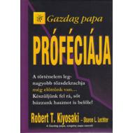 Robert T. Kiyosaki - Sharon L. Lechter - Gazdag papa próféciája