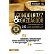 Napoleon Hill - Gondolkozz és gazdagodj! 20. jubileumi kiadás