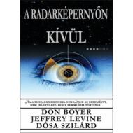 Don Boyer & Jeffrey Levine & Dósa Szilárd - A radarképernyőn kívül