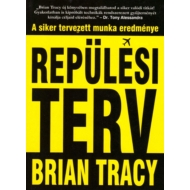 Brian Tracy - Repülési terv