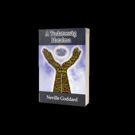 Neville Goddard - A Tudatosság Hatalma