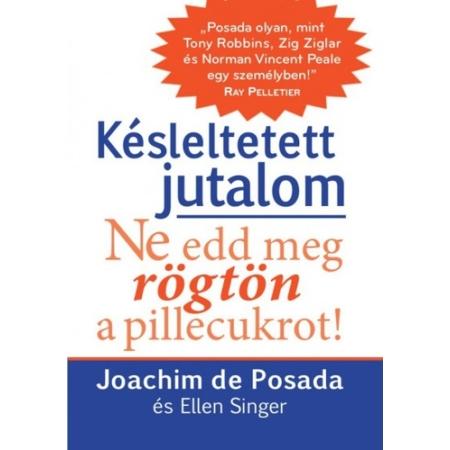Joachim de Posada & Ellen Singe - Késleltetett jutalom