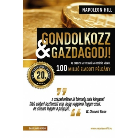 Napoleon Hill - Gondolkodj és gazdagodj! 20. jubileumi kiadás