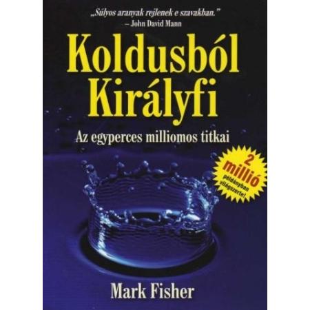 Mark Fisher - Koldusból királyfi