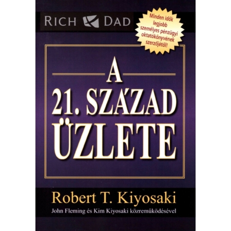 Robert T. Kiyosaki - 21. század üzlete